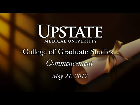 Upstate Medical University-College of Graduate Studies 2017 Commencement