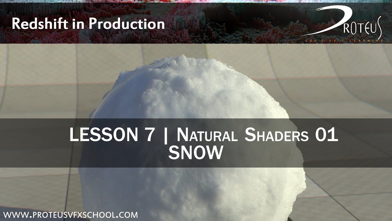 Redshift in Production - Lesson 7 - Snow shader