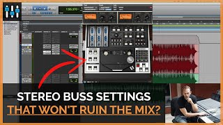 Tips for Processing the Stereo Buss Without Compromising the Mix