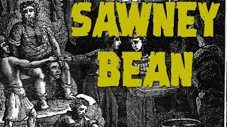 The Cannibalism of Sawney Bean, Christy Cleek, and Tristicloke [Haunted History]