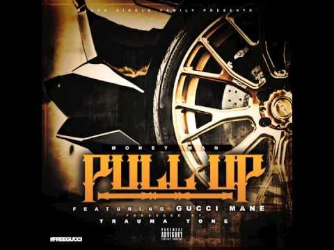 "Money Man Ft Gucci Mane ""Pull Up"""