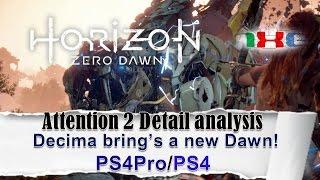 Horizon: Zero Dawn Attention 2 Detail In-depth analysis PS4Pro/PS4