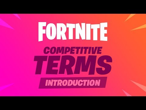 Fortnite Competitive - Competitive Terms