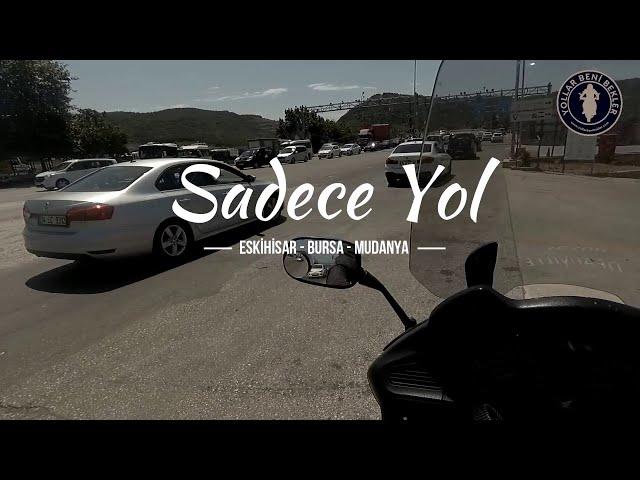 SADECE YOL // Motosiklet ile Eskihisar - Bursa - Mudanya Yolu // Ağustos 2020
