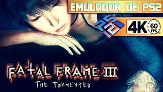 FATAL FRAME III: THE TORMENTED (PCSX2) | EMULADOR DE PS2 | 4K