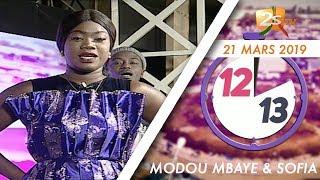 12:13 DU 21 MARS 2019 AVEC MODOU MBAYE & SOFIA
