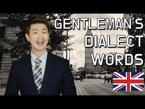 Gentleman's(Upper-class Posh) Dialect Words [KoreanBilly]