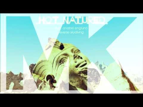 Hot Natured ft Anabel Englund  Reverse Skydiving MK Remix