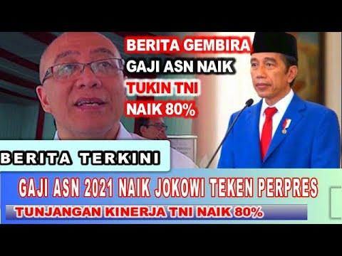 Berita Terbaru Gaji ASN 2021 Naik Jokowi Tanda Tangan ...