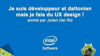 [Intel Android Webinar #4] Je suis développeur et daltonien, mais je fais du UX Design