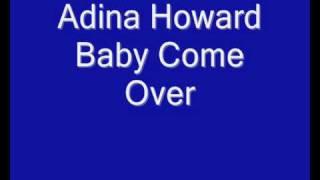 Adina Howard Baby Come Over