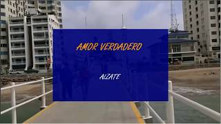 Amor verdadero Alzate Karaoke