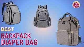 The 7 Best Backpack Diaper Bags to Buy in 2018 – Temper & Tantrum