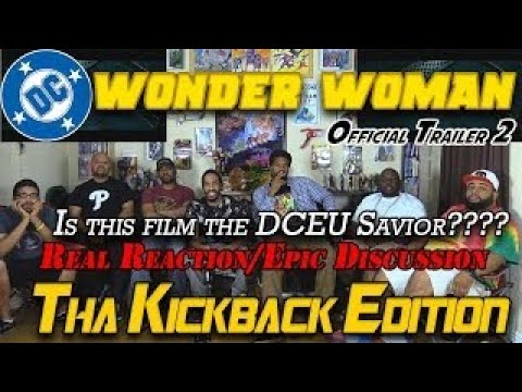 WONDER WOMAN Official Trailer..Real Reaction/Epic Discussion(Tha Kickback Edition)