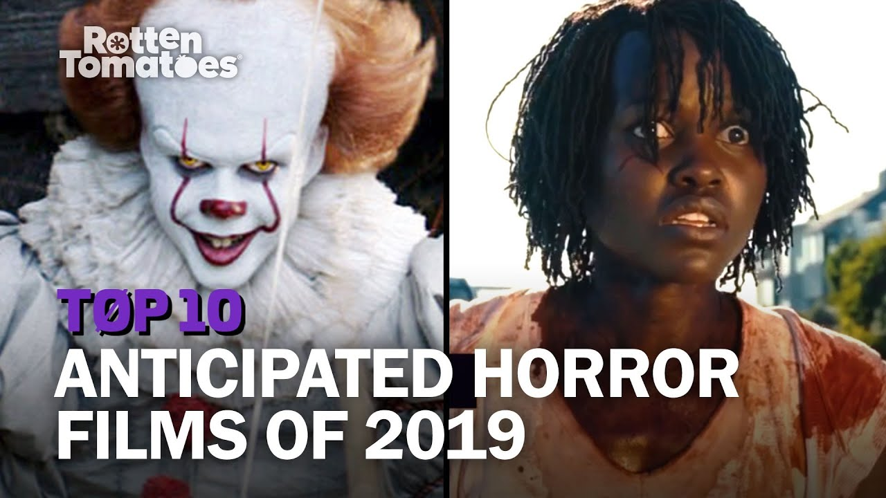 The 25 Most Anticipated Horror Movies of 2019 << Rotten Tomatoes