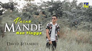 David Iztambul - Pasan Mande Nan Tingga [Lagu Minang Terbaru 2019] Official Video