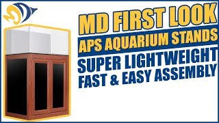 MD FIRST LOOK — APS Aquarium Stands: Super Lightweight + Fast & Easy Assembly