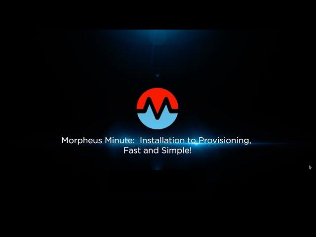Morpheus Installation, Simple! Fast!