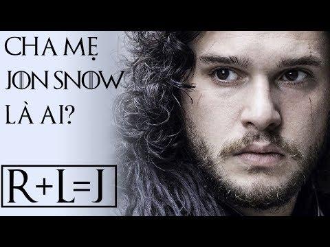Game of Thrones - CHA MẸ JON SNOW LÀ AI?