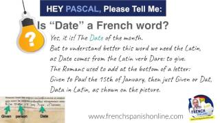 Hey Pascal Please Tell Me Is Date A French Word Youtube