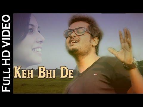 Keh Bhi De   LOVE SONG   Video Song   Navneet Singh Rajput   NEW HINDI SONGS 2016   HD