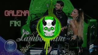 GALENA & FIKI - LAMBORGHINI - (DJ GreenDevil Remix)