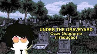Baixar Under The Graveyard - Ozzy Osbourne(Legendado)