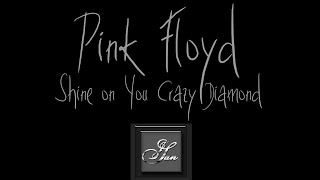 ♥Pink Floyd - Shine on you crazy diamond. (Lyrics On Screen)♥