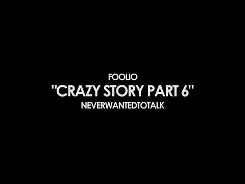 "Foolio ""Crazy Story Pt 6"" REMIX FT NeverWantedToTalk"