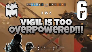 Rainbow 6 Siege - Vigil Is Too OverPowered!!! Also Vinti Has Big Gay