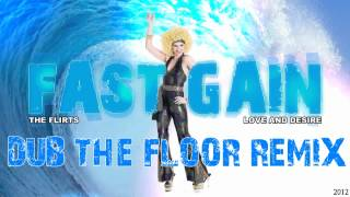 Fast Gain Feat. The Flirts - Love And Desire (Dub The Floor Remix) 2012