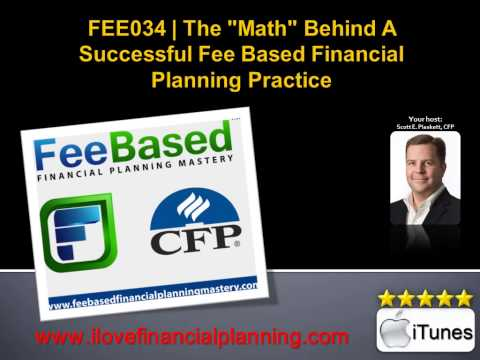 """The """"Math"""" Behind a Successful Fee Based Financial Planning Practice 