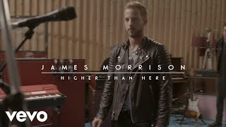 Watch James Morrison Higher Than Here video