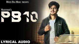PB10 (Lyrical Audio) Ranveer | New Punjabi Songs 2018 | White Hill Music