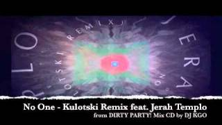 No One (Alicia Keys) House Remix by KULOTSKI feat. Jerah Templo - DIRTY PARTY! CD