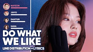 TWICE - Do What We Like (Line Distribution + Lyrics Color Coded) PATREON REQUESTED