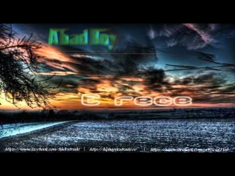 AbadBoy - E rece