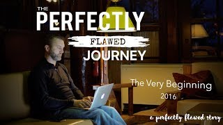 The Perfectly Flawed Journey - A Perfectly Flawed Story