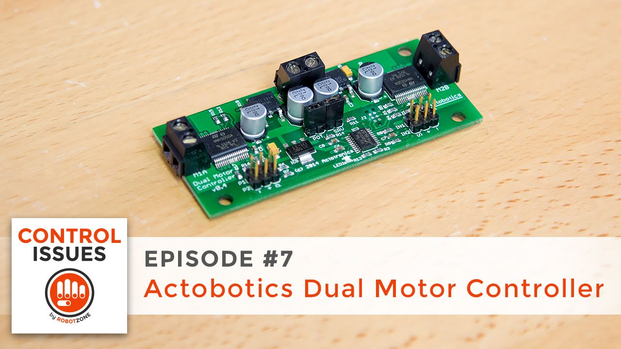 Control Issues Ep 7 The Actobotics Dual Motor Controller Youtube Brushless Schematic 2015