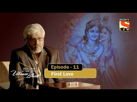 Episode 11 - First Love - Once Upon A Time With Vikram Bhatt