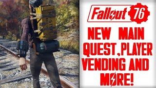 Fallout 76 News - NEW MAIN QUEST, Player Vending and 2 New Game Modes!