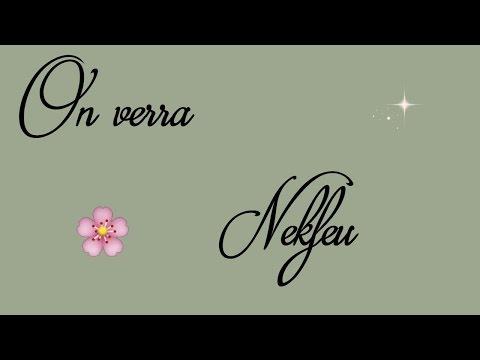 [Lyrics] On verra - Nekfeu 🎶