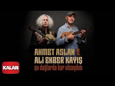 Ahmet Aslan & Ali Ekber Kayış Duo - Şu Dağlarda Kar Olsaydım [ Single ©2020 Kalan Müzik ]