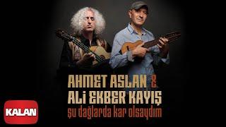 Ahmet Aslan - Şu Dağlarda Kar Olsaydım (ft. Ali Ekber Kayış Duo) (EDHO Dizi Müziği)