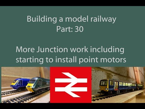 Part 30: More junction work and point motors – Building a model railway
