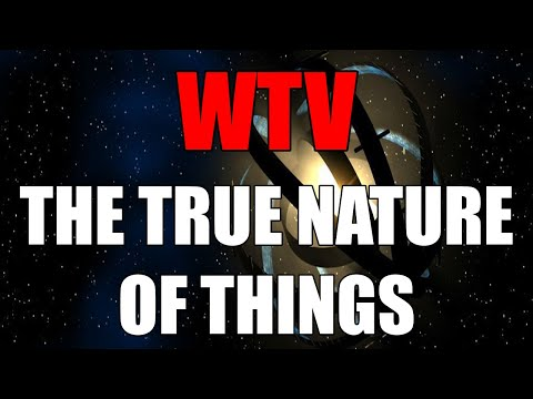 What You Need To Know About The TRUE NATURE Of THINGS