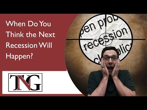 When Do You Think the Next Recession Will Happen? #408