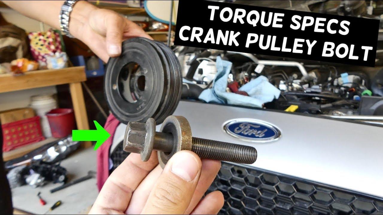 Crankshaft Pulley Bolt Torque Specs Ford Fiesta Focus Fusion