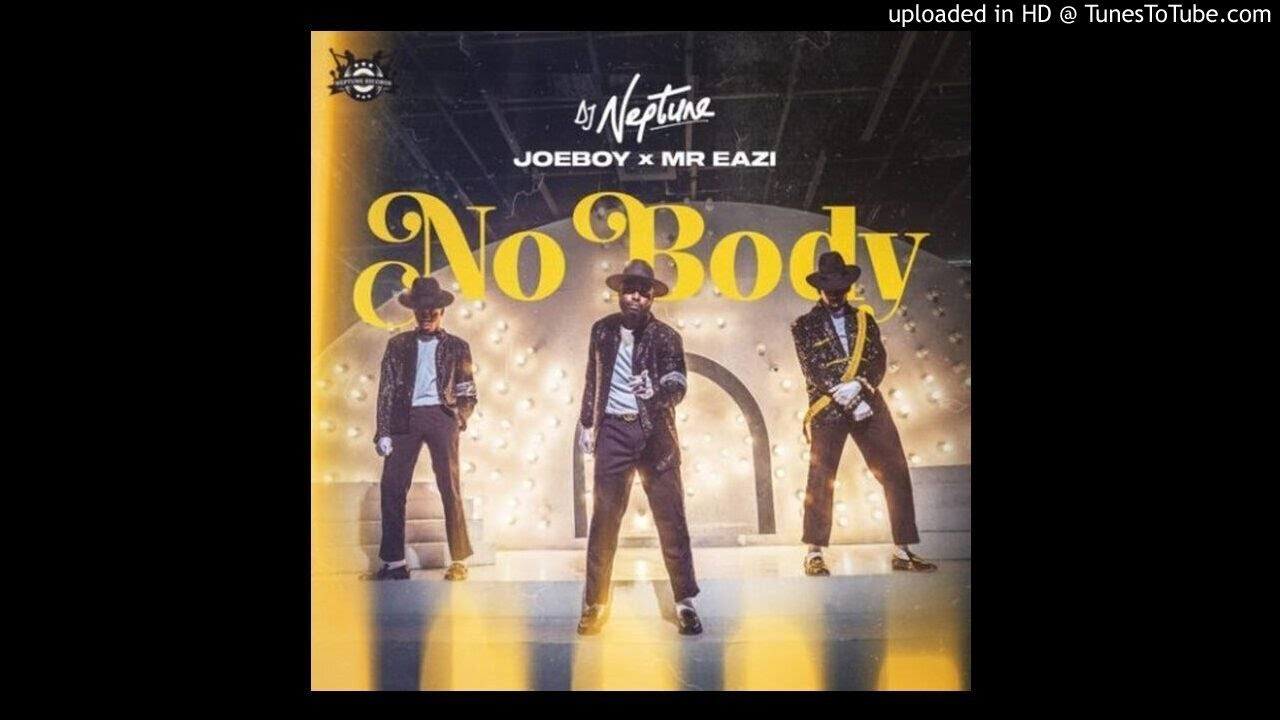 Dj Neptune Nobody Feat Joeboy Mr Eazi Official Lyrics Youtube Savesave nobody lyrics for later. dj neptune nobody feat joeboy mr