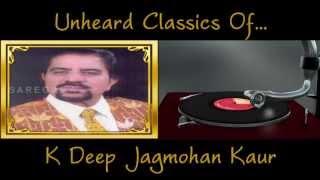 Chakde Fatte Dabde Killi | Punjabi Song | K Deep, Jagmohan Kaur